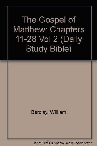 9780715207314: The Gospel of Matthew: Chapters 11-28 Vol 2 (Daily Study Bible)