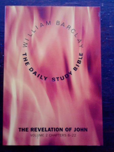 9780715207468: Revelation of John: Chapters 6-22 v.2: Chapters 6-22 Vol 2 (Daily Study Bible)