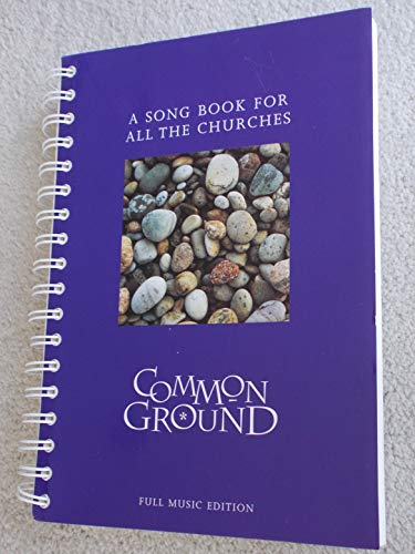 Common Ground: A Song Book for All the Churches (Full Music Edition): Worship, Church of Scotland ...