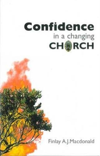 Confidence in a Changing Church: Macdonald, Finlay A.