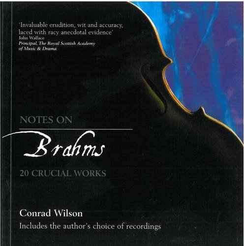 9780715208199: Notes on Brahms: 20 Crucial Works (Life & Key Works of the World's Greatest Composers)
