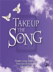 Take Up the Song: Hymns, Songs and