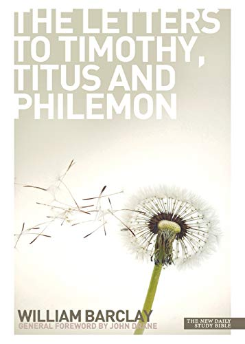 9780715209011: The Letters to Timothy, Titus and Philemon (New Daily Study Bible)