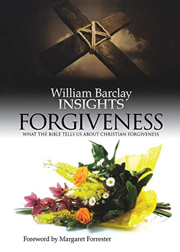 9780715209349: Forgiveness: What the Bible Tells Us About Forgiveness (Insights)