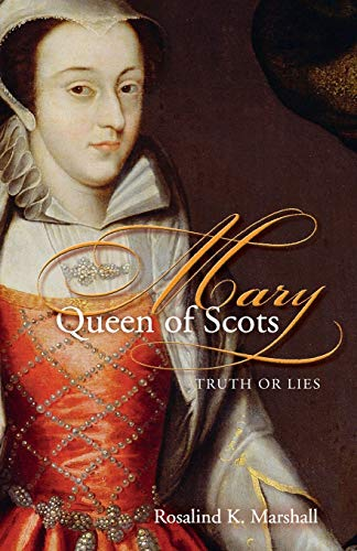 9780715209615: Mary Queen of Scots: Truth or Lies