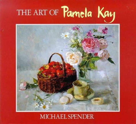 The Art of Pamela Kay: Spender, Michael