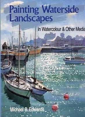 9780715300565: Painting Waterside Landscapes