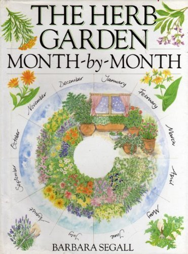 9780715300602: The Herb Garden Month-By-Month