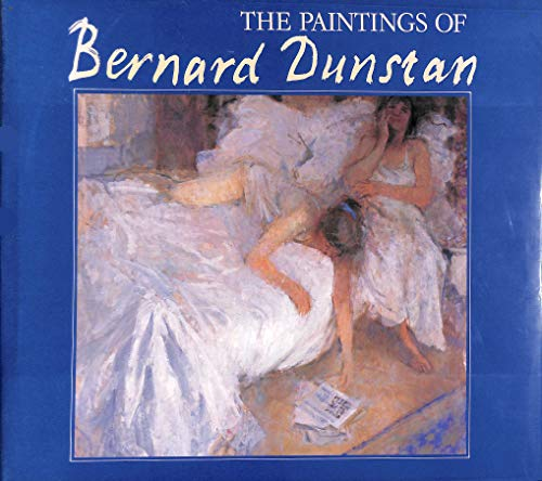 The Paintings of Bernard Dunstan.: Dunstan, Bernard.