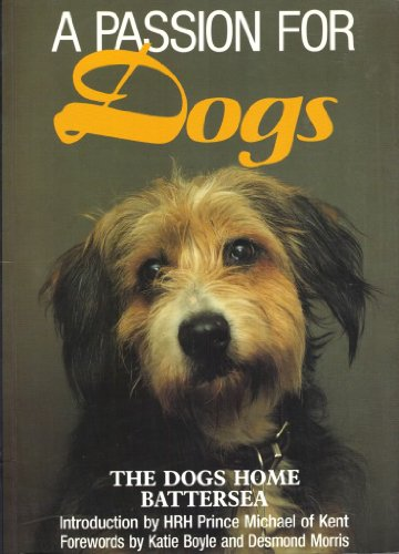 A Passion for Dogs Forewords : The: Boyle, Katie; Morris,