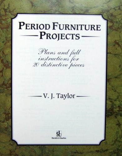 9780715300855: Period Furniture Projects: Plans and Full Instructions for Twenty Distinctive Pieces