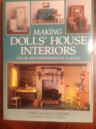 Making Dolls' House Interiors: Decor and Furnishings in 1/12 Scale: Lodder, Carol; Lodder...