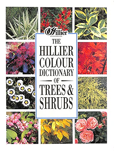 9780715300916: The Hillier Colour Dictionary of Trees and Shrubs