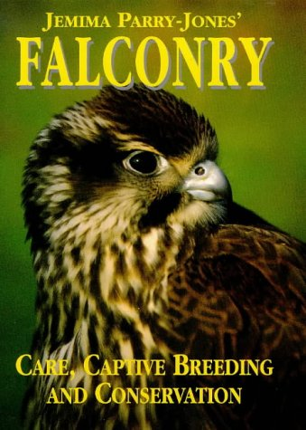 9780715301050: Jemima Parry-Jones' Falconry: Care, Captive Breeding and Conservation