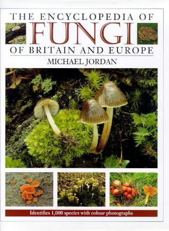 9780715301296: The Encyclopedia of Fungi of Britain and Europe: Indentifies 1,000 Species With Color Photographs