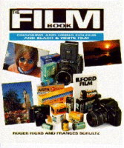 9780715301500: The Film Book: Choosing and Using Colour and Black & White Film