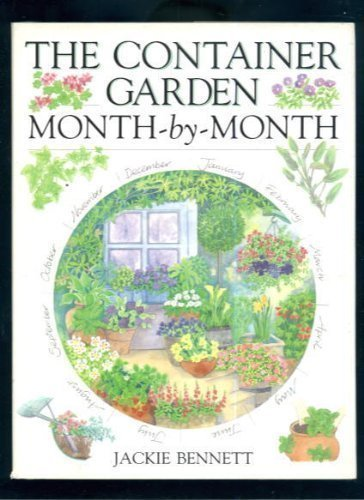 9780715301531: The Container Garden Month-By-Month