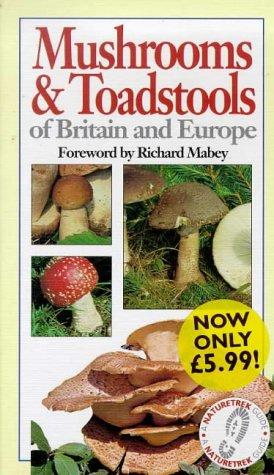 9780715301555: Mushrooms and Toadstools of Britain and Europe (A Naturetrek Guide)