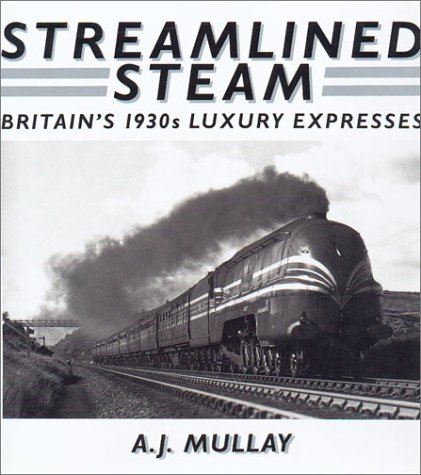 9780715301715: Streamlined Steam: Britains 1930s Luxury Expresses