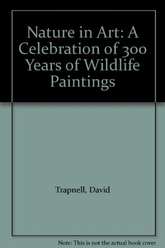 9780715301753: Nature in Art: A Celebration of 300 Years of Wildlife Paintings
