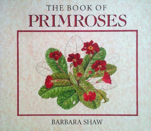 The Book of Primroses: Shaw, Barbara