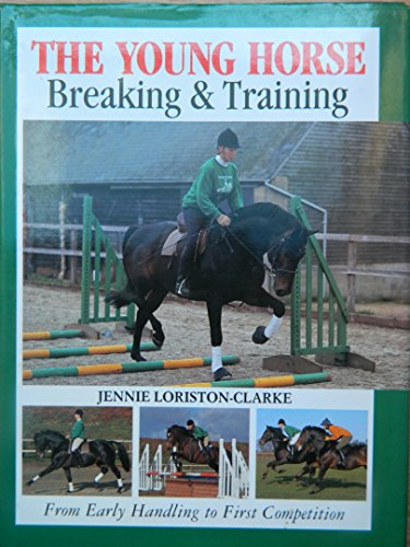9780715301920: The Young Horse: Breaking and Training