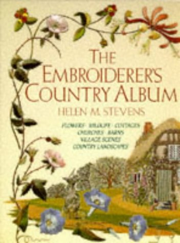 9780715302071: The Embroiderer's Country Album: Flowers-Wildlife-Cottages-Churches-Barns-Village Scenes-Country Landscapes