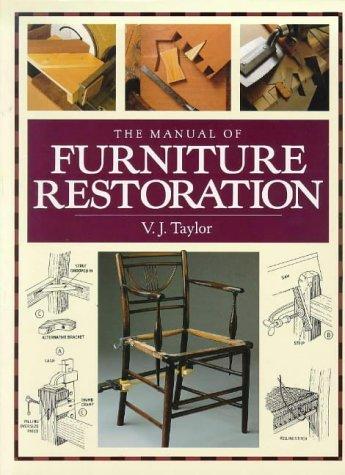 The Manual of Furniture Restoration: Taylor, V. J.