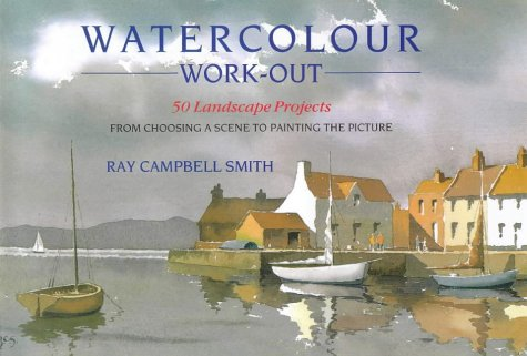 9780715302569: Watercolour Work-out: 50 Landscape Projects from Choosing a Scene to Painting the Picture