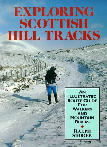 Exploring Scottish Hill Tracks: An Illustrated Route: Ralph Storer