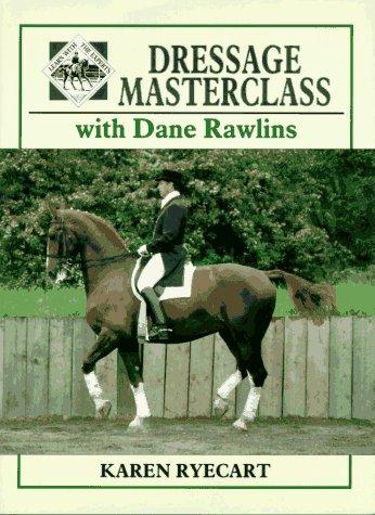 Dressage Masterclass: Karen Ryecart with Dane Rawlins
