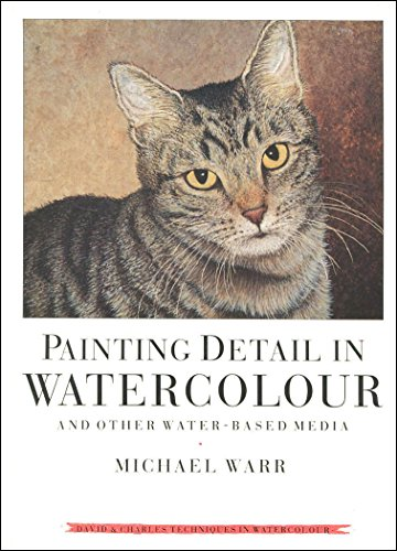 9780715302736: Painting Detail in Watercolour and Other Water-based Media
