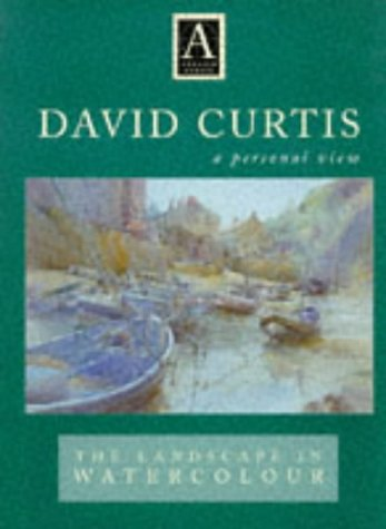 9780715302873: David Curtis : A Personal View : The Landscape in Watercolor