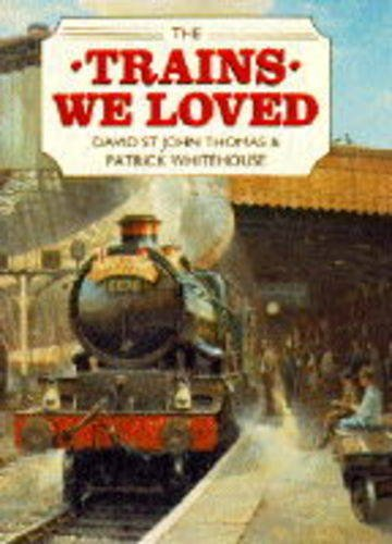 9780715302927: The Trains We Loved