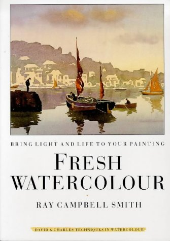 9780715302941: Fresh Watercolour: Bring Light and Life to Your Painting