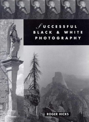 9780715302958: Successful Black & White Photography: A Practical Handbook