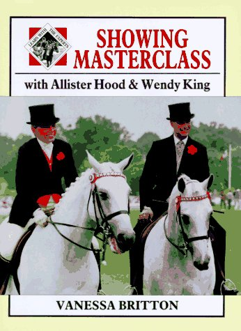 9780715303108: Showing Masterclass With Allister Hood and Wendy King (Learn With the Experts)