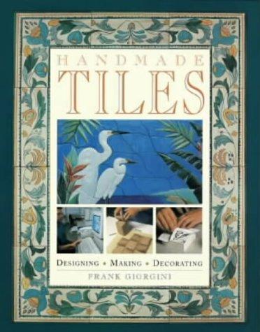 9780715303382: Handmade Tiles: Designing, Making, Decorating