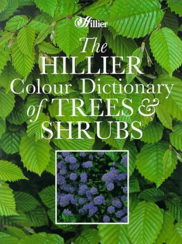 9780715303405: The Hillier Colour Dictionary of Trees and Shrubs
