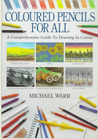 9780715303504: Coloured Pencils for All: Comprehensive Guide to Drawing in Colour