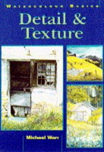 9780715303641: Detail & Texture: Watercolor Basics (Watercolour Basics)