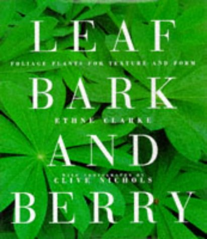 Leaf, Bark and Berry - Foliage Plants for Texture and Form