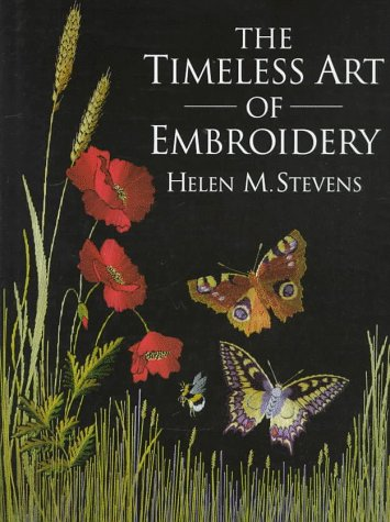 The Timeless Art of Embroidery (0715304348) by Helen M. Stevens