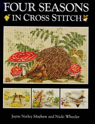 9780715304860: Four Seasons in Cross Stitch