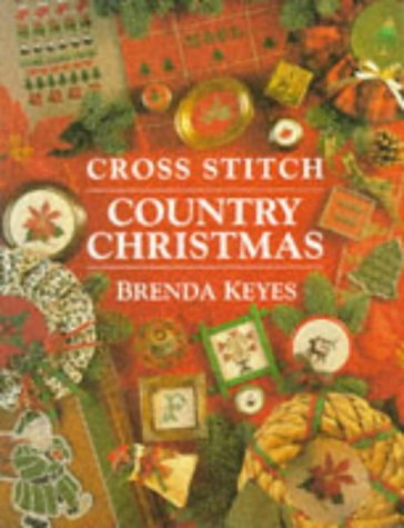 Cross Stitch Country Christmas (0715305328) by Brenda Keyes