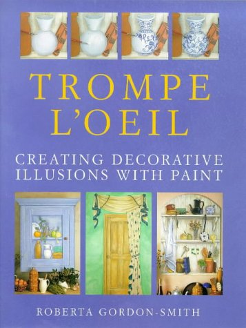 9780715305355: Trompe l'Oeil: Creating Decorative Illusions with Paint