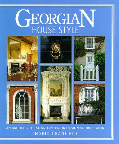 9780715305539: Georgian House Style: An Architectural and Interior Design Source Book