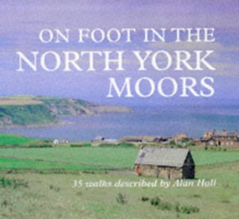 On Foot in North York Moors (0715305557) by Hall, Alan