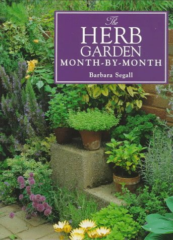 9780715305676: The Herb Garden Month-By-Month (Month-By-Month Gardening Series)