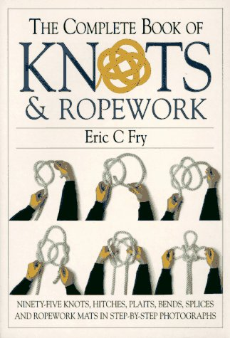 9780715305744: The Complete Book of Knots & Ropework